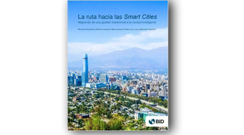 BID publica una guía práctica para emprender una gestión inteligente de ciudades